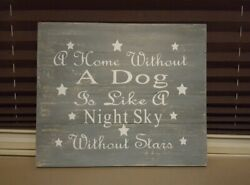 Rustic quot; A Home Without A Dog Sign quot; $15.00