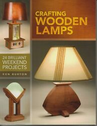 quot;Crafting Wooden Lamps 24 Brilliant Weekend Projectsquot; by Ken Burton $12.99