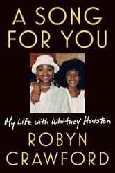 A Song For You My Life with Whitney Houston by Robyn Crawford 9781524742843