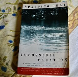 Impossible Vacation Paperback – April 27 1993. Spalding Gray. First edition $5.00