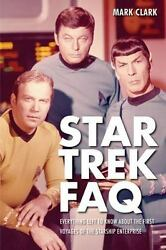Star Trek Faq : Everything Left to Know about the First Voyages of the NCC1701 $11.85