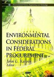 Environmental Considerations in Federal Procurement 9781612095325   Brand New $200.37