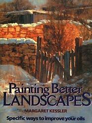 Painting Better Landscapes: Specific Ways to Improve Your Oils by Kessler Ma… $9.95