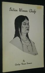 Indian Women Chiefs by Carolyn Thomas Foreman Calusa Creek Osage Tribes amp; More $39.99