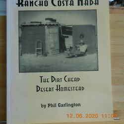 Garlington Phil - Rancho Costa Nada - The Dirt Cheap Desert Homestead - 1st Ed $35.00