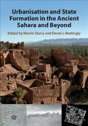 Urbanisation and State Formation in the Ancient Sahara and Beyond 9781108494441 $178.59