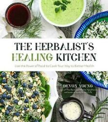 The Herbalist#x27;s Healing Kitchen by Devon Young Brand New Paperback Book WT77439 $19.99