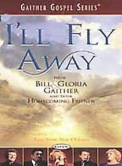 I'll Fly Away - with Bill and Gloria Gaither and Their Homecoming Friends (DVD) $3.40