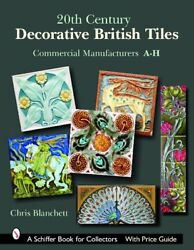 20th Century Decorative British Tiles: Commercial Manufacturers A H Chris Blan