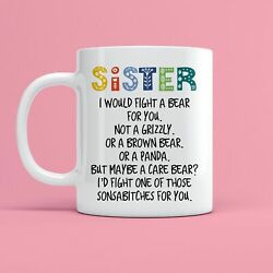 I Would Fight A Bear For You Sister Mug Coffee Mug Funny Coffee Cup Gift Men $13.25