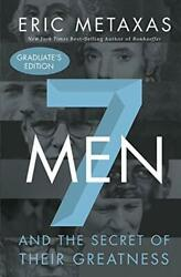 Seven Men: And the Secret of Their Greatness Metaxas Eric $16.00