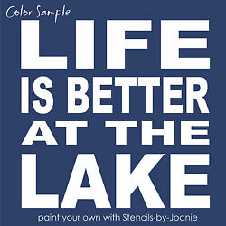 Joanie Stencil Life Better At Lake Block Lettering Cabin House Rustic DIY Signs $13.95