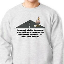 I Dream Of A Better Tomorrow Funny Chicken T-shirt Humor Gift Crew Sweatshirt