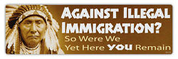 Bumper Stickers - Against Immigration? - So Were We - Native American Indians