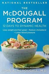 The McDougall Program: 12 Days to Dynamic Health by McDougall John A. $4.09