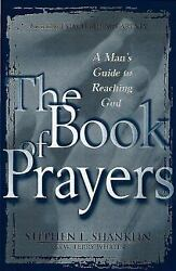 The Book of Prayers : A Man's Guide to Reaching God