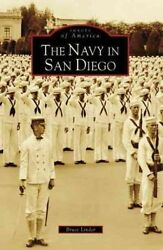 The Navy in San Diego Images of America Arcadia Publishing $21.99