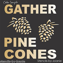 Joanie Stencil Gather Pine Cones Cabin Mountain Lodge Rustic DIY Craft Signs $12.95