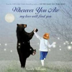 Wherever You Are : My Love Will Find You by Nancy Tillman