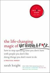 The Life Changing Magic of Not Giving a F*ck : How to Stop Spending Time You... $4.14