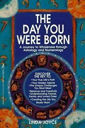 The Day You Were Born : A Journey to Wholeness Through Astrology and Numerology
