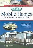 Guide to Mobile Homes : A. K. A. Manufactured Homes