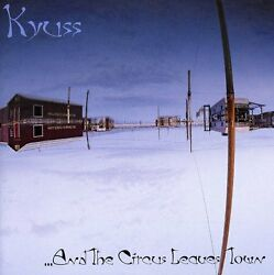 Kyuss And the Circus Leaves Town New CD $11.83