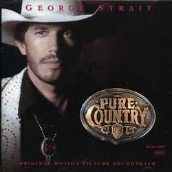 George Strait Pure Country Original Motion Picture Soundtrack New CD $10.34