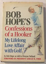Bob Hope's Confessions of a Hooker - **Signed by Bob Hope and President Ford**