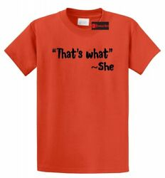 That's What She Said Funny T Shirt Bar College Party Tee Shirt