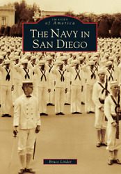 The Navy in San Diego Images of America CA Arcadia Publishing $18.69