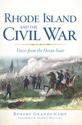 Rhode Island and the Civil War: Voices From the Ocean State Civil War Series $16.99