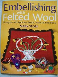 Embellishing with Felted Wool Project Applique Bead Button Embroidery Craft Book