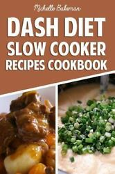 Dash Diet Slow Cooker Recipes Cookbook : Lower Blood Pressure Lose Weight...