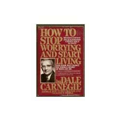 How to Stop Worrying and Start Living by Dale Carnegie $4.09