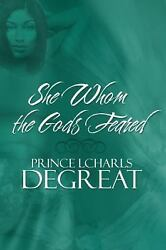 She Whom the Gods Feared by Prince Lcharls Degreat