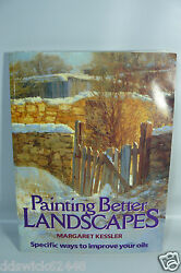 Painting Better Landscapes Book by Margaret Kessler - HOW TO improve your oils $19.98