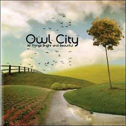 FREE US SHIP. on ANY 3+ CDs! ~UsedGood CD Owl City: All Things Bright And Beaut