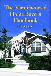 The Manufactured Home Buyer's Handbook by Wes Johnson