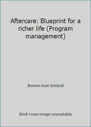 Aftercare : Blueprint for a Richer Life by Bonnie-Jean Kimball