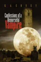 Confessions of a Remorseful Vampire by G. A. Couey