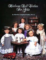 Heirloom Doll Clothes for Gotz by Martha C. Pullen (1996 Paperback)