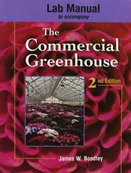 Lab Manual to Accompany The Commercial Greenhouse by Boodley James