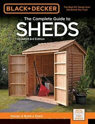 Black & Decker The Complete Guide to Sheds 3rd Edition: Design & Build a She…