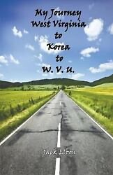 My Journey - West Virginia to Korea and Back to WVU by Jack Elbon