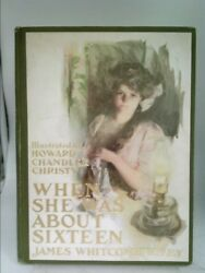 When She Was About Sixteen (Classic Reprint) by Riley James Whitcomb