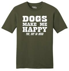Mens Dogs Make Me Happy You Not So Much Soft Tee Puppy Animal Shirt $13.86