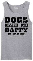 Mens Dogs Make Me Happy You Not So Much Tank Top Puppy Animal Shirt $11.97