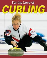 For the Love of Curling by Annalise Bekkering