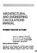 Architectural and Engineering Calculations Manual by Robert B. Butler